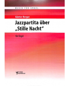 """Jazzpartita über """"Stille Nacht"""" (Günter Berger) (for Organ)"""
