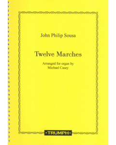 Sousa: Twelve Marches for Organ