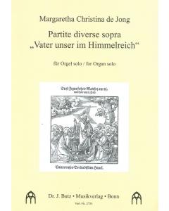 """de Jong, Margaretha Christina: Partite diverse sopra """"Vater unser im Himmelreich"""" (Orgel solo)"""
