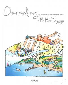 Dans med mig (Sange og korarrangementer af Mia Birch Engsager)