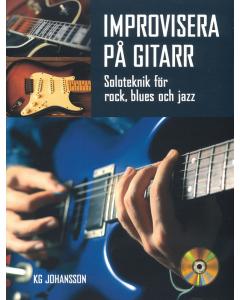 Improvisera på gitarr - Soloteknik för rock, blues och jazz (KG Johansson) (incl. CD)