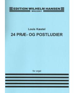 Kæstel, Louis: 24 Præ- og Postludier for Orgel