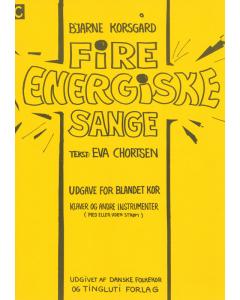 Korsgård, Bjarne: Fire energiske sange (SATB)