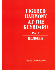 Figured Harmony at the Keyboard - Part 1 (R. O. Morris)