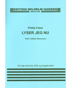 Faber, Phillip: Lyser jeg nu? (SSA, Strygekvartet) - PARTITUR