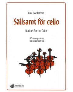 Sällsamt för cello / Rarities for the Cello (Erik Nordström)