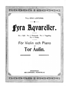 Aulin, Tor: Fyra Akvareller (Violin, Piano)