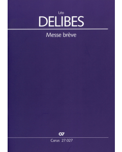 Delibes, Léo: Messe brève (SA, Organ)