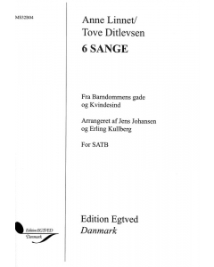 Anne Linnet / Tove Ditlevsen: 6 sange - fra Barndommens Gade og Kvindesind (SATB, rytmegruppe)