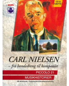 Piccolo Musikhistorier 21: Carl Nielsen (Hæfte og CD)