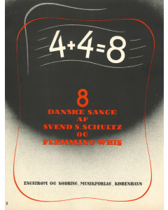 8 Danske Sange af Svend S. Schultz og Flemming Weis (Sang og klaver)