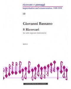 Bassano, Giovanni: 8 Ricercari for Solo Soprano Instrument