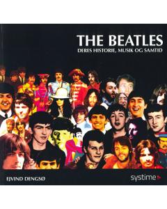 The Beatles - deres historie, musik og samtid (Ejvind Dengsø)