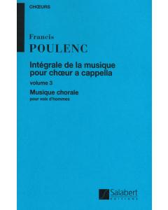 Poulenc: Intégrale de la Musique - Volume 3 (TTBB a cappella)
