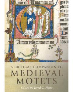 A Critical Companion to Medieval Motets  (Ed. Jared C. Hartt)