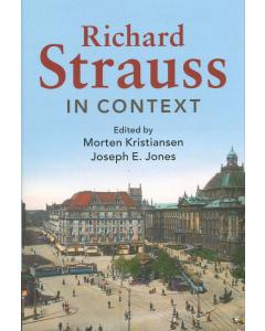 Richard Strauss in Context, Hardback (ed. Morten Kristiansen, Joseph E. Jones)