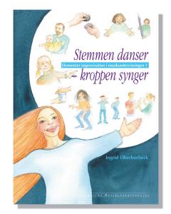 Stemmen danser - kroppen synger (Ingrid Oberborbeck)