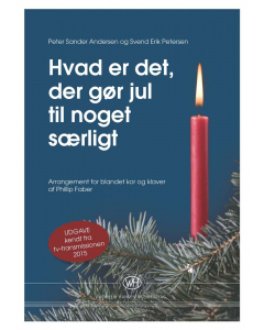 Hvad er det, der gør jul til noget særligt (SATB, Klaver) - TV-udgaven arrangeret af Phillip Faber