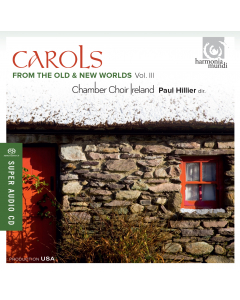 Carols from the Old & New Worlds Vol. III (Chamber Choir Ireland; Paul Hillier) CD