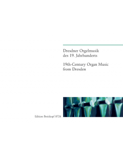Dresdner Orgelmusik des 19. Jahrhunderts