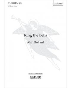 Bullard, Alan: Ring the bells (SATB, Piano)