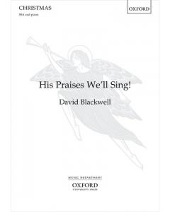 Blackwell, David: His Praises We'll Sing! (SSA, Piano)