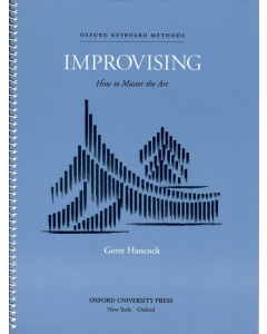 Improvising: How to Master the Art Gerre Hancock