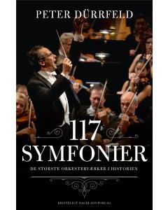 117 symfonier - De største orkesterværker i historien (Peter Dürrfeld)