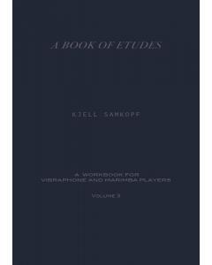 A Book of Études for Vibraphone and Marimba Players, Part III Vol. 3 (Kjell Samkopf)