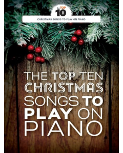 The Top Ten Christmas Songs To Play On Piano (Piano / Vocal / Guitar)