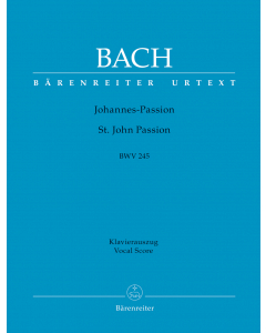 Bach, J.S.: Johannes-Passion, BWV 245 (Vocal Score)