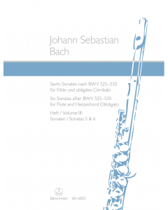 Bach, J.S.: Sechs Sonaten nach BWV 525-530 / Six Sonatas after BWV 525-530 (Flute and Harpsichord Obbligato) - Vol. III: Sonatas 5 and 6
