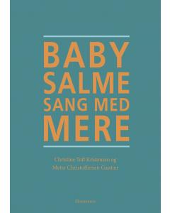 Babysalmesang med mere (Christine Toft Kristensen, Mette Christoffersen Gautier)