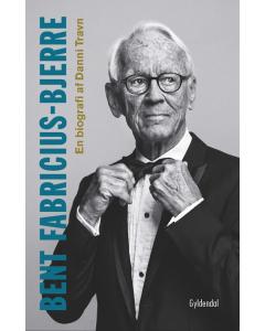 Bent Fabricius-Bjerre - En biografi