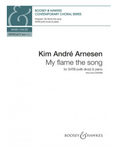 Arnesen, Kim André: My flame the song (SATB div., Piano)