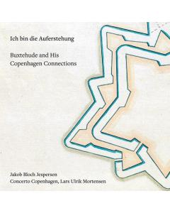 Buxtehude: Ich bin die Auferstehung - Buxtehude & His Copenhagen Connections (Jakob Bloch Jespersen, Concerto Copenhagen) (CD)