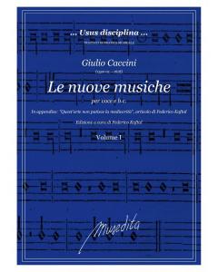Caccini, Giulio: Le Nuove Musiche (per voce e basso continuo)