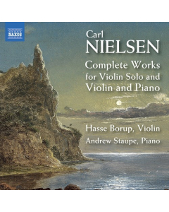 Carl Nielsen: Complete Works for Violin Solo and Violin & Piano (Hasse Borup, Andrew Staupe) (CD)