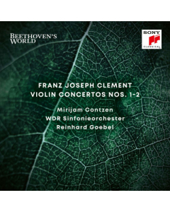 Beethoven's World - Franz Joseph Clement: Violin Concertos Nos. 1 & 2 (Mirijam Contzen, WDR Sinfonieorchester)