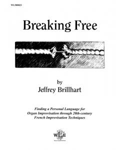 Breaking Free - Improvisation at the Organ (Jeffrey Brillhart)