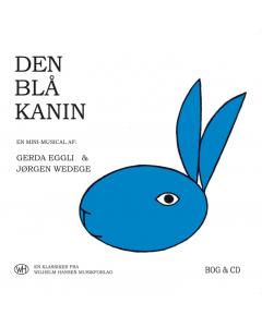 Den blå kanin - Mini-musical af Gerda Eggli og Jørgen Wedege (Sangbog + CD)