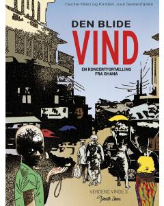 Den blide vind - En koncertfortælling fra Ghana (Kirsten Juul Seidenfaden, Cecilie Eken)