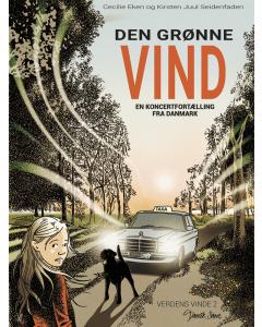 Den grønne vind - En koncertfortælling fra Danmark (Cecilie Eken, Kirsten Juul Seidenfaden)