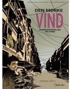Den mørke vind - En koncertfortælling fra Syrien (Kirsten Juul Seidenfaden, Peter Frost, Cecilie Eken)