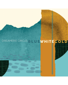 Dreamers' Circus: Blue White Gold (CD)