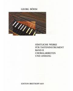 Böhm, Georg: Sämtliche Werke für Tasteninstrument (Vol. 1)