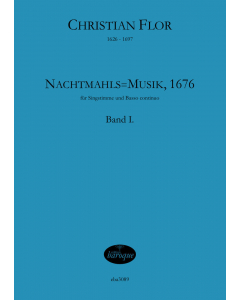 Flor, Christian: Nachtmahls=Musik, 1676 Vol. I (Singstimme und Basso continuo)