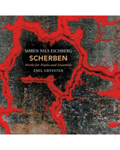 Eichberg, Søren Nils: Scherben - Works for Piano and Ensemble (Emil Gryesten) (CD)