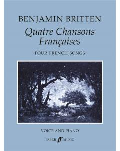 Britten, Benjamin: Quatre Chansons Françaises / Four French Songs (Voice, Piano)