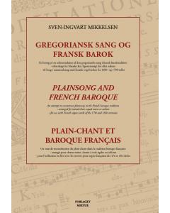 Gregoriansk Sang og Fransk Barok (Sven-Ingvart Mikkelsen)